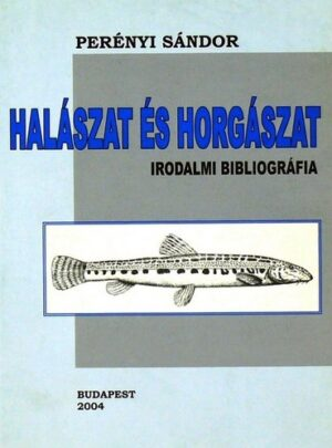 Halászat és horgászat (Irodalmi bibliográfia)